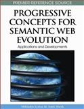 Progressive Concepts for Semantic Web Evolution : Applications and Developments, Torres, Patrícia Lupion and Marriott, Rita de Cassia Veiga, 160566992X