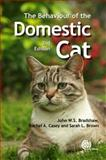 The Behaviour of the Domestic Cat, John W. S. Bradshaw and Rachel A. Casey, 1845939921