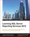 Learning SQL Server Reporting Services 2012, Jayaram Krishnaswamy, 184968992X