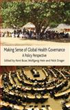 Making Sense of Global Health Governance : A Policy Perspective, Buse, Kent, 0230209920