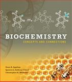Biochemistry : Concepts and Connections, Appling, Dean R. and Anthony-Cahill, Spencer J., 0321839927