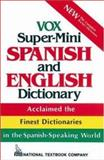 Vox Super-Mini Spanish and English Dictionary 9780844279923