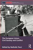 The European Union, Civil Society and Conflict, , 1138829927