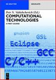 Computational Technologies : A First Course, Churbanov, A. G., 3110359928