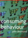 Consuming Behaviour, Desmond, John, 0333949927