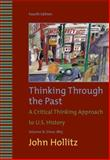 Thinking Through the Past, Volume II, Hollitz, John, 0495799920