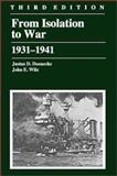 From Isolation to War, 1931-1941, Justus D. Doenecke and John E. Wilz, 0882959921