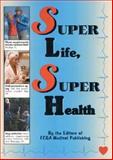 Super Life, Super Health, FC and A Publishing Staff, 0915099926