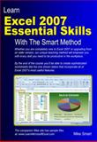 Learn Excel 2007 Essential Skills with the Smart Method, Mike Smart, 0955459923