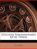 Discours Parlementaires de M Thiers, M. Calmon, 1145059929