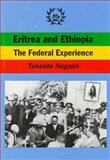 Eritrea and Ethiopia : The Federal Experience, Negash, Tekeste, 1560009926