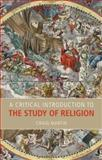 A Critical Introduction to the Study of Religion 1st Edition