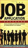 Job Application Handbook : Proven Strategies and Effective Techniques for Selling Yourself to An Employer, Johnstone, Judith, 1857039920