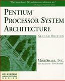 Pentium Processor System Architecture, Anderson, Don and Shanley, Tom, 0201409925