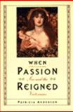 When Passion Reigned, Patricia Anderson, 0465089925