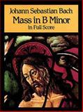 Mass in B Minor in Full Score, Johann Sebastian Bach, 0486259927