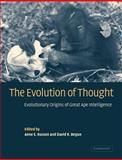 The Evolution of Thought : Evolutionary Origins of Great Ape Intelligence, , 0521039924