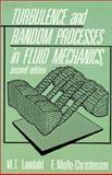 Turbulence and Random Processes in Fluid Mechanics, Landahl, M. T. and Mollo-Christensen, E., 0521419921