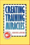 Creating Training Miracles, Rylatt, Alastair and Lohan, Kevin, 0787909920