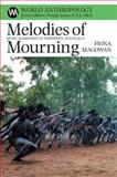 Melodies of Mourning : Music and Emotion in Northern Australia, Magowan, Fiona, 0852559925