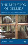 The Reception of Derrida : Translation and Transformation, Thomas, Michael, 1403989923