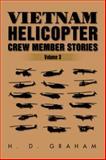 Vietnam Helicopter Crew Member Stories, H. D. Graham, 1493159925