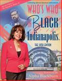 Who's Who in Black Indianapolis : The Sixth Edition, Real Times Media, 1933879920