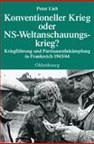 Konventioneller Krieg oder NS-Weltanschauungskrieg?, Peter Lieb, 3486579924