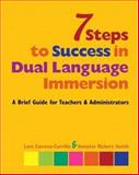 7 Steps to Success in Dual Language Immersion : A Brief Guide for Teachers and Administrators, Carrera-Carrillo, Lore and Smith, Annette Rickert, 0325009929