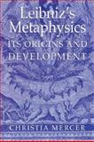 Leibniz's Metaphysics : Its Origins and Development, Mercer, Christia, 0521029929