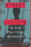 Street Addicts in the Political Economy, Waterston, Alisse, 0877229929