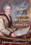 Nakaz of Catherine the Great : Collected Texts, Butler, William Elliott and Tomsinov, V. A., 1584779926