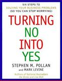 Turning No into Yes, Stephen Pollan and Mark Levine, 0066619920