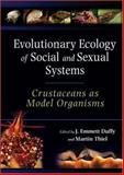 Evolutionary Ecology of Social and Sexual Systems : Crustaceans As Model Organisms, , 0195179927