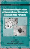 Environmental Applications of Nanoscale and Microscale Reactive Metal Particles, , 0841269920