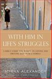 With Him in Life's Struggles, Myrna Alexander, 092923992X