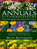 Annuals for Connoisseurs, Wayne Winterrowd, 0028609921