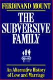 The Subversive Family, Ferdinand Mount, 0029219922