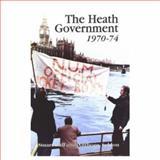 Heath Government, 1970-1974 : A Reappraisal, Ball, Stuart and Seldon, Anthony, 0582259924