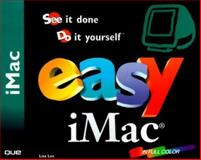 Easy iMac : See It Done, Do It Yourself, Lee, Lisa, 0789719924