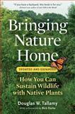 Bringing Nature Home, Douglas W. Tallamy, 0881929921