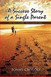 A Success Story of a Single Parent, Sonny Croudo, 1441579923