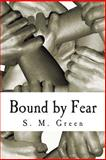 Bound by Fear, S. Green, 1500429929