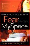 Why Parents Should Fear Myspace, W. D. Edmiston, 1600349927