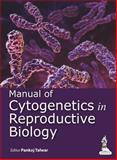 Manual of Cytogenetics in Reproductive Biology, Talwar, Pankaj, 9350909928