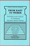 From Kant to Weber : Freedom and Culture in Classical German Social Theory, , 0894649922