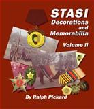 STASI Decorations and Memorabilia - Volume II, Pickard, Ralph, 0979719925