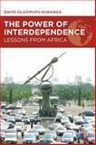 The Power of Interdependence : Lessons from Africa, Kuranga, David Oladipupo, 1137019921