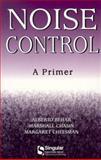 Noise Control : A Primer, Behar, Alberto and Cheesman, Margaret, 1565939921