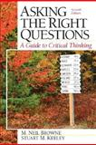 Asking the Right Questions : A Guide to Critical Thinking, Browne, M. Neil and Keeley, Stuart M., 0131829939